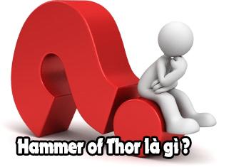 Sự thật về sản phẩm Hammer of Thor là gì ?